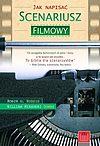Robin U. Russin, William Missouri Downs. Jak napisać scenariusz filmowy?