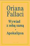 Oriana Fallaci. Wywiad z sobą samą. Apokalipsa.
