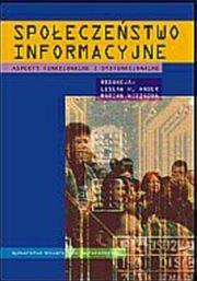 Społeczeństwo informacyjne. Aspekty funkcjonalne i dysfunkcjonalne