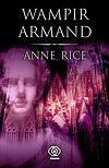 Anne Rice. Kroniki wampirów #6 - Wampir Armand.
