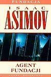 Isaac Asimov. Fundacja #9 - Agent Fundacji (wyd. II).