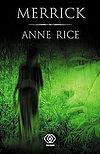 Anne Rice. Kroniki wampirów #7 - Merrick.