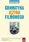 Daniel Arijon. Gramatyka języka filmowego.