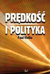 Paul Virilio. Prędkość i polityka.