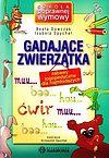 Beata Dawczak, Izabela Spychał. Gadające zwierzątka. Zabawy logopedyczne dla najmłodszych. Szkoła poprawnej wymowy.