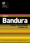 Albert Bandura. Teoria społecznego uczenia się.