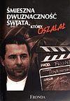 Bronisław Wildstein. Śmieszna dwuznaczność świata, który oszalał.
