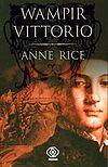 Anne Rice. Nowe opowieści o wampirach #2 - Wampir Vittorio.