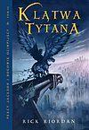 Rick Riordan. Percy Jackson i bogowie olimpijscy #3 - Klątwa tytana.