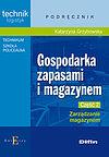 Katarzyna Grzybowska. Gospodarka zapasami i magazynem. Część 2. Zarządzanie magazynem.