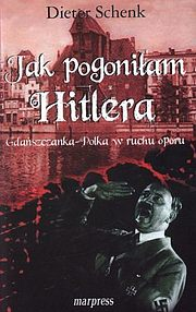 Jak pogoniłam Hitlera. Gdańszczanka-Polka w ruchu oporu