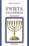 Elżbieta Smykowska. Święta żydowskie. Mały słownik.