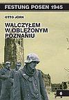 Otto Jorn. Walczyłem w oblężonym Poznaniu.