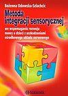 Bożenna Odowska-Szlachcic. Metoda integracji sensorycznej we wspomaganiu rozwoju mowy u dzieci z uszkodzeniami ośrodkowego układu nerwowego.