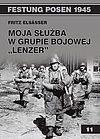 """Fritz Elsasser. Moja służba w grupie bojowej """"Lenzer""""."""