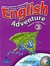 Anne Worral. English Adventure 3. Podręcznik i zeszyt ćwiczeń (+ 2 CD).