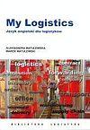 Aleksandra Matulewska, Marek Matulewski. My Logistics. Język angielski dla logistyków.