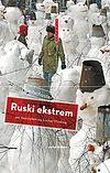 Boris Reitschuster. Ruski ekstrem. Jak nauczyłem się kochać Moskwę.