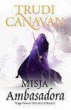 Trudi Canavan. Trylogia Zdrajcy #1 - Misja Ambasadora.