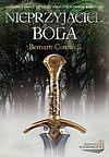 Bernard Cornwell. Trylogia Arturiańska #2 - Nieprzyjaciel Boga.