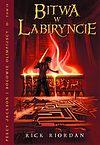 Rick Riordan. Percy Jackson i bogowie olimpijscy #4 - Bitwa w Labiryncie.