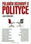 Jan Osiecki. Polaków rozmowy o polityce.