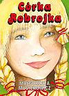 Małgorzata Musierowicz. Córka Robrojka.
