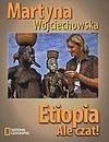 Martyna Wojciechowska. Etiopia. Ale czat!