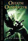 Rick Riordan. Percy Jackson i bogowie olimpijscy #5 - Ostatni Olimpijczyk.