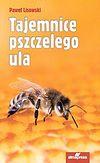 Paweł Lisowski. Tajemnice pszczelego ula.