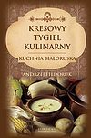 Andrzej Fiedoruk. Kresowy tygiel kulinarny.