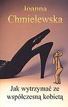 Joanna Chmielewska. Jak wytrzymać ze współczesną kobietą.