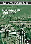 """Michał Krzyżaniak. Pododcinek IV """"Północ""""."""