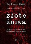 Jan Tomasz Gross, Irena Grudzińska-Gross. Złote żniwa. Rzecz o tym, co się działo na obrzeżach zagłady Żydów.