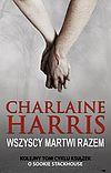 Charlaine Harris. Sookie Stackhouse #7 - Wszyscy Martwi razem.