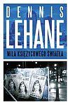 Dennis Lehane. Kenzie i Gennaro #6 - Mila księżycowego światła.