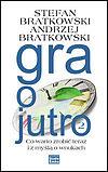 Stefan Bratkowski, Andrzej Bratkowski. Gra o jutro 2.
