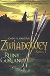 John Flanagan. Zwiadowcy. Księga 1. Ruiny Gorlanu.