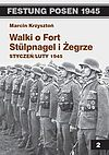 Marcin Krzysztoń. Walki o Fort Stulpnagel i Żegrze.