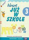 Szkoła na miarę Nowe już w szkole 3 Matematyka. Część 2.