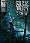 """Wilcze tropy - 1 - """"Zygmunt""""."""