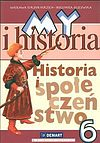 Wiesława Surdyk-Ferstch, Bogumiła Szeweluk-Wyrwa. My i historia Historia i społeczeństwo 6 Podręcznik.