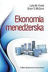 Luke M. Froebb, Brian T. McCann. Ekonomia menedżerska.