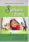 Agata Rainka, Karolina Taranko. Spotkanie z dramą. Praktyczne zastosowania metody w pracy z dziećmi w wieku przedszkolnym.