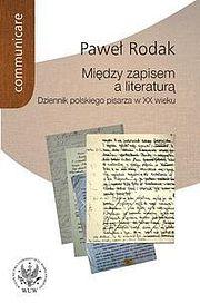 Między zapisem a literaturą Dziennik polskiego pisarza w XX wieku
