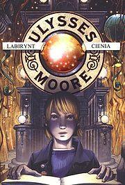 Ulysses Moore #9 - Labirynt cienia