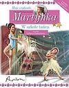 Gilberta Delahaye. Martynka Moje czytanki W szkole tańca.