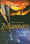 John Flanagan. Zwiadowcy #2 - Płonący most.