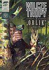 """Wilcze tropy - 2 - """"Orlik""""."""