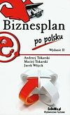 Andrzej Tokarski i inni. Biznesplan po polsku.